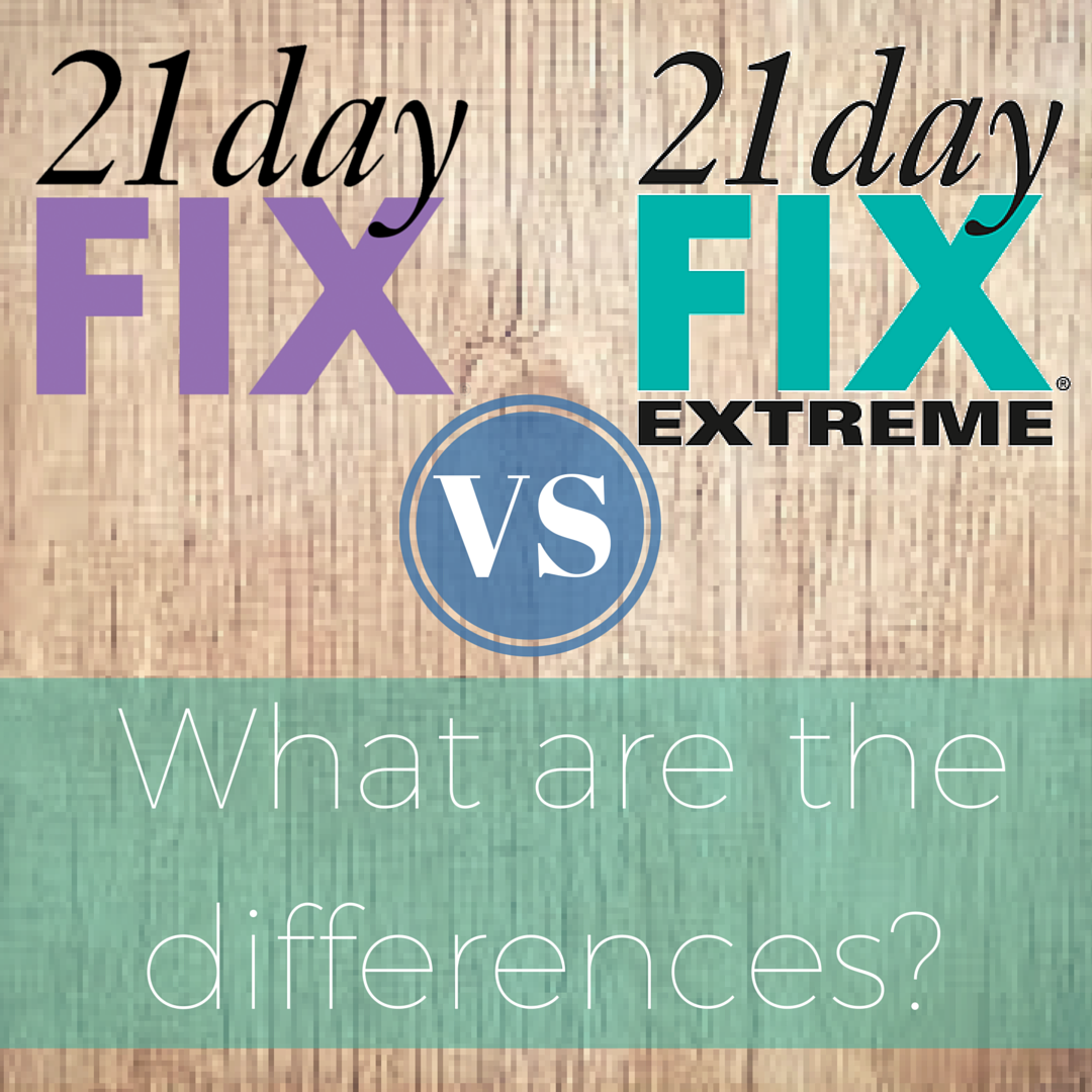 21 Day Fix vs. 21 Day Fix Extreme – What are the differences between these programs?
