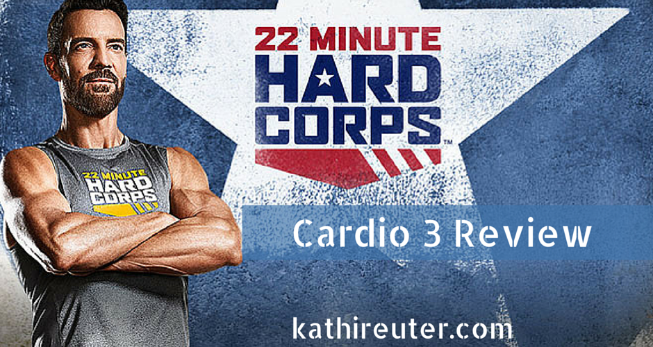 22 Minute Hard Corps – Day #25 – Cardio 3 Review